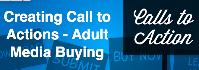 Creating Call to Actions - Adult Media Buying