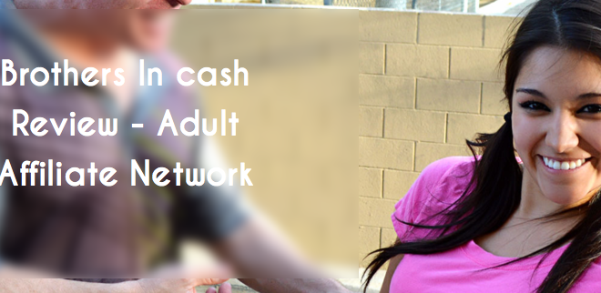 Brothers In cash Review - Adult Affiliate Network