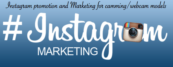 Instagram promotion and Marketing for camming/webcam models